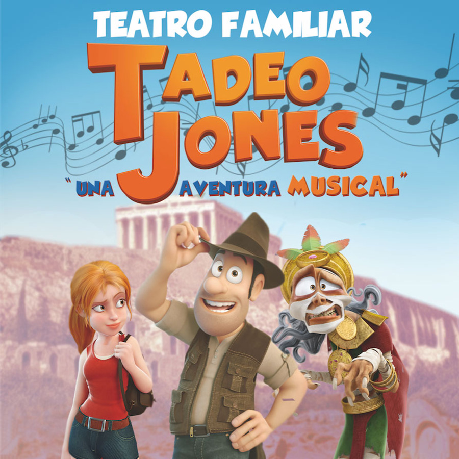 tadeo-jones-teatro-musical-infantil. Tadeo Jones, una aventura musical