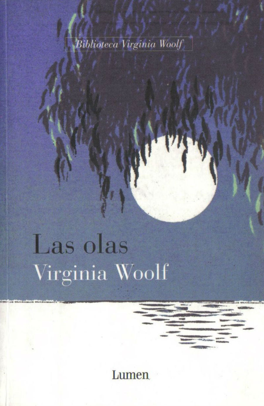 LAS HORAS de VIRGINIA WOOLF . LAS OLAS de VIRGINIA WOOLF