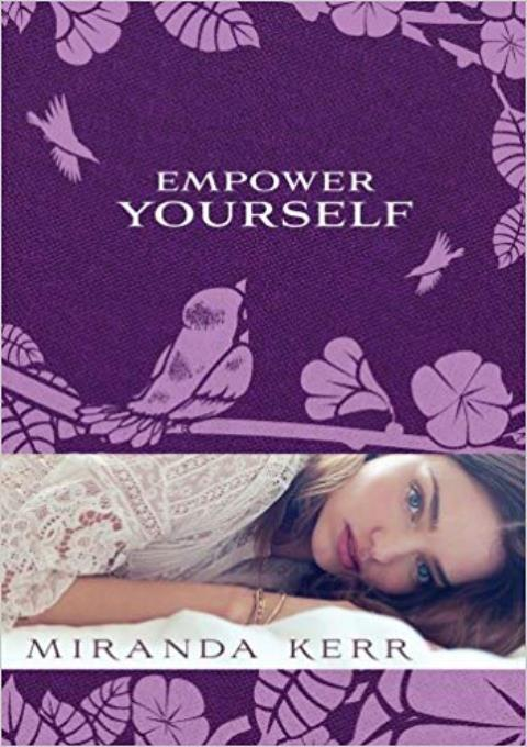 EMPOWER YOURSELF de MIRANDA KERR